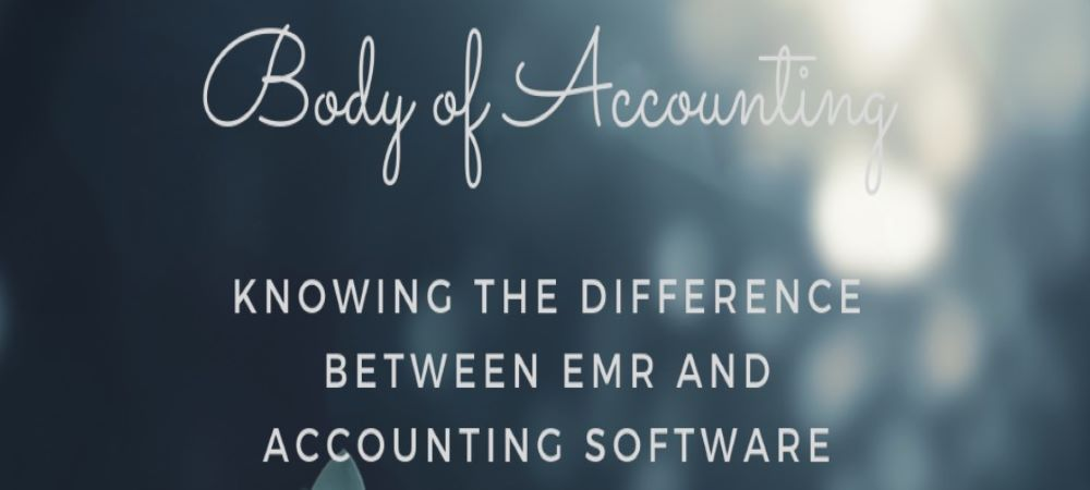 Knowing the Difference Between EMR and Accounting Software